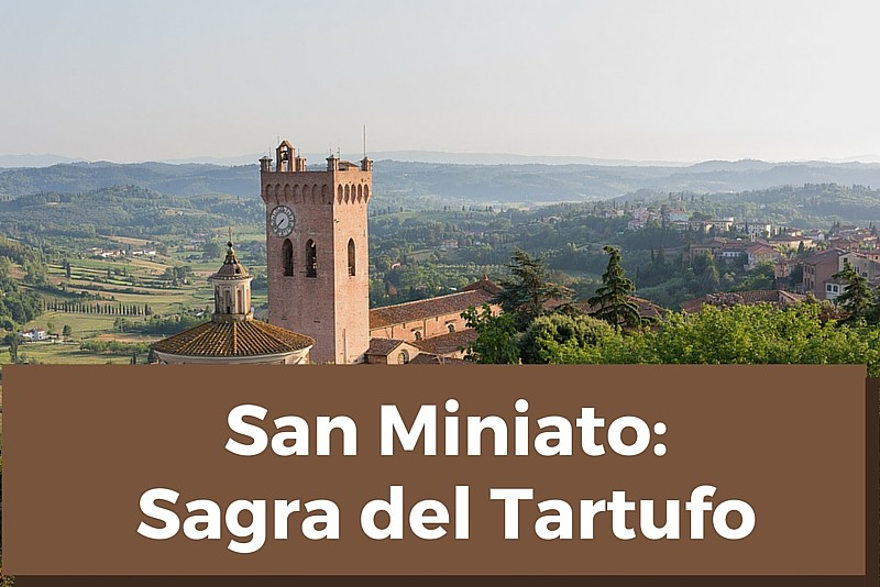 Sagra del Tartufo di San Miniato 2017: tutte le info!