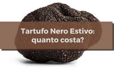 Tartufo nero estivo: qual'è il suo prezzo?